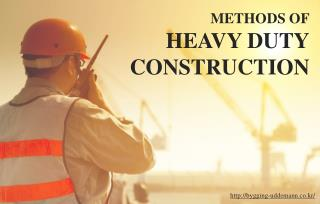 Methods In Which Heavy Duty Construction Can Be Achieved