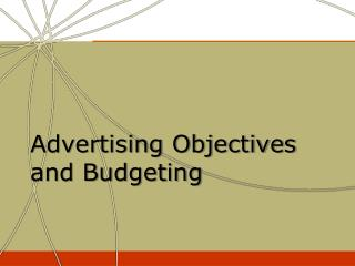 Advertising Objectives and Budgeting