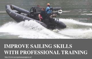 Why Undergo Professional Sailing To Improve Sailing Skills