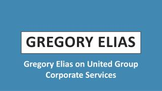 Gregory Elias on United Group Corporate Services