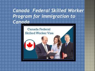 Canada  Federal Skilled Worker Program for immigration to Canada
