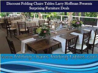 Discount Folding Chairs Tables Larry Hoffman Presents Surprising Furniture Deals