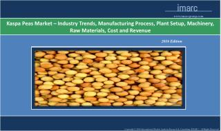 Kaspa Peas Market - Global Industry Analysis, Trends, Manufacturing Process and Plant Setup