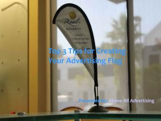 Top 3 Tips for Creating Your Advertising Flag