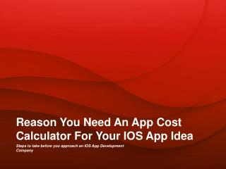 Reasons Why You Need An App Cost Calculator For Your IOS App Idea