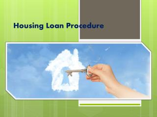 Housing loan procedure