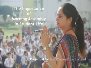 Jesus Sacred Heart School - The Importance of Morning Assembly.