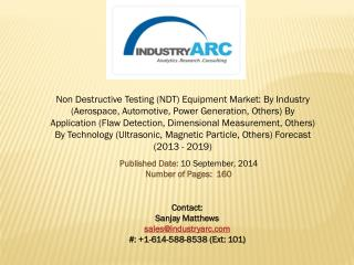 Non Destructive Testing Equipment Market: growing with rise of Industries in APAC region.