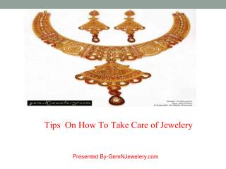 Tips On How To Take Care Of Jewelery