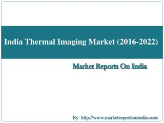 India Thermal Imaging Market (2016-2022)