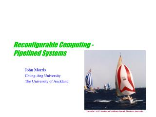 Reconfigurable Computing - Pipelined Systems