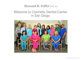 San Diego Dentist | Cosmetic Dentist | Dental implants| Howard B. Feffer