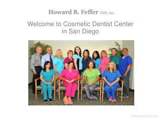 San Diego Dentist | Cosmetic Dentist | Dental implants| Howard B. Feffer