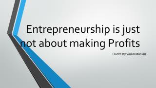 Varun Manian quote on Enterprenuership
