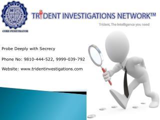 Trident Investigations |Private Detective Agency in Delhi