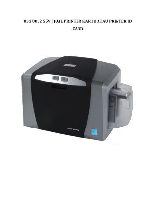 031 8052 559 | Jual Printer Kartu - Printer ID Card - Jasa Cetak ID Card