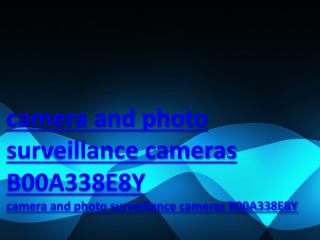 camera and photo surveillance cameras B00A338E8Y
