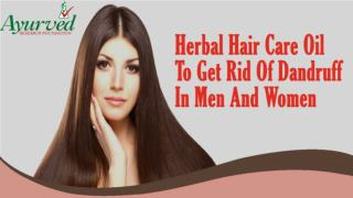 Herbal Hair Care Oil To Get Rid Of Dandruff In Men And Women