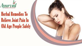Ayurvedic Remedies To Relieve Joint Pain In Old Age People Safely