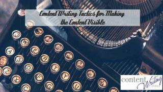 Content Writing Tactics for Making the Content Visible.