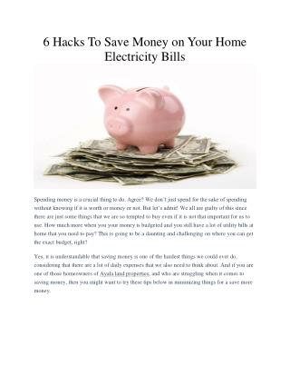 6 Hacks To Save Money on Your Home Electricity Bills