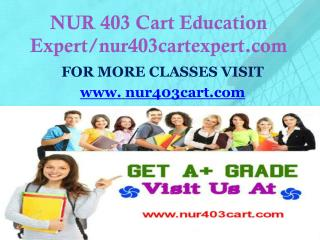 NUR 403 Cart Education Expert/nur403cartexpert.com