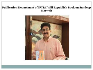 Publication Department of IFTRC Will Republish Book on Sandeep Marwah
