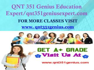 QNT 351 Genius Education Expert/qnt351geniusexpert.com