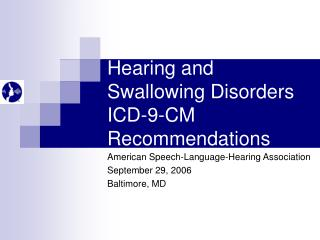 Hearing and Swallowing Disorders ICD-9-CM Recommendations