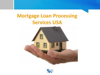 Mortgage Loan Processing Services USA