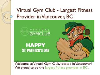 Virtual Gym Club - Largest Fitness Provider in Vancouver, BC