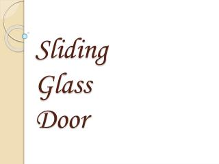 Benefits of installing sliding glass door