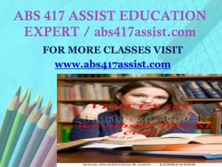 ABS 417 ASSIST EDUCATION EXPERT / abs417assist.com