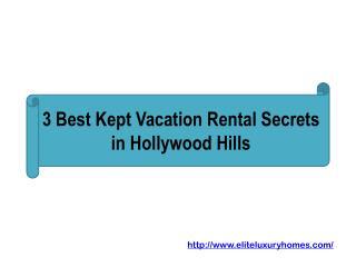 3 Best Kept Vacation Rental Secrets in Hollywood Hills