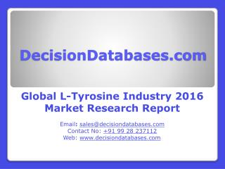 L-Tyrosine Market Research Report: Global Analysis 2016-2021