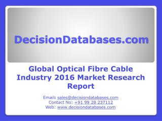 Optical Fibre Cable Market Analysis 2016 Development Trends