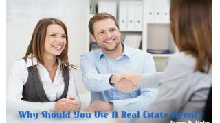James D. Kuhn - Why Should You Use A Real Estate Agent?