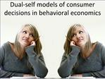 Dual-self models of consumer decisions in behavioral economics