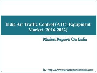 India Air Traffic Control (ATC) Equipment Market (2016-2022)