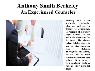 Anthony Smith Berkeley An Experienced Counselor