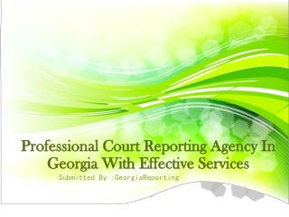 Professional Court Reporting Agency In Georgia With Effective Services