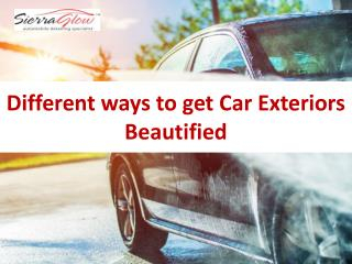 Different ways to get Car Exteriors Beautified