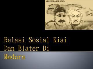 Relasi Sosial Kiai Dan Blater Di Madura