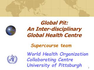 Global Pit: An Inter-disciplinary               Global Health Centre