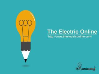 The Electric Online: Hub Of Different Electric Products