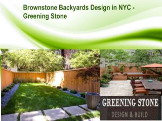 Brownstone Backyard Design NYC - Greening Stone