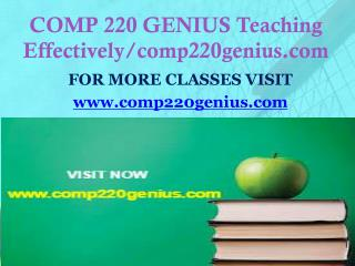 COMP 220 GENIUS Teaching Effectively/comp220genius.com