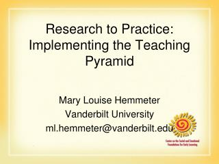 Research to Practice: Implementing the Teaching Pyramid