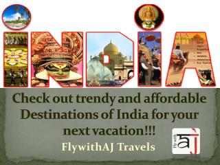 Check out trendy and affordable Destinations of India for your next vacation!!!