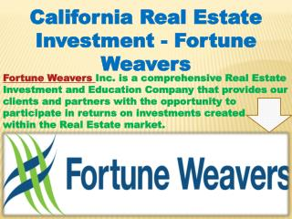 California Real Estate Investment - Fortune Weavers